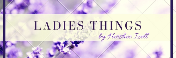 Ladies Things by Hershee Izell