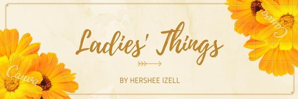 Ladies Things by Hershee Izell